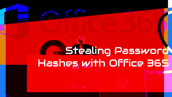 `Stealing Password Hashes with Office 365´
