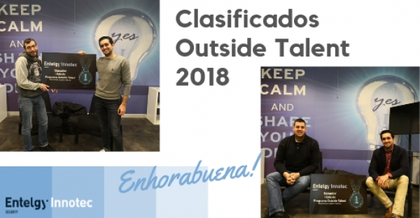Ya conocemos a los clasificados del Outside Talent 2018 de Entelgy Innotec