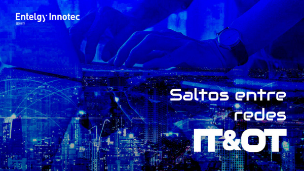 Nuevo post en el blog Security Garage sobre saltos entre redes IT y OT